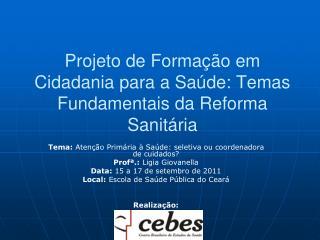 Projeto de Formação em Cidadania para a Saúde: Temas Fundamentais da Reforma Sanitária