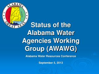 Status of the Alabama Water Agencies Working Group (AWAWG)