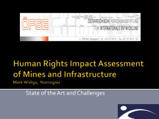 Human Rights Impact Assessment of Mines and Infrastructure  Mark Wielga,  Nomogaia