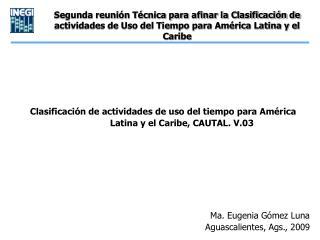 Segunda reunión Técnica para afinar la Clasificación de actividades de Uso del Tiempo para América Latina y el Caribe