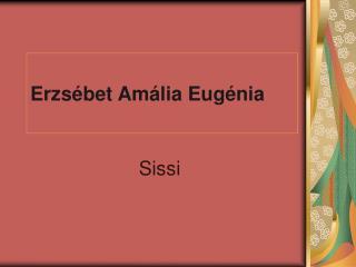 Erzs�bet Am�lia Eug�nia