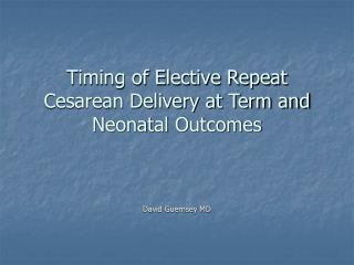 Timing of Elective Repeat Cesarean Delivery at Term and Neonatal Outcomes
