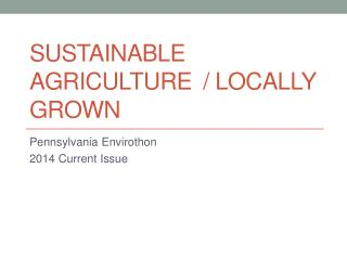 Sustainable Agriculture/ Locally Grown