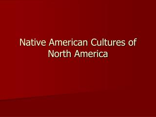 Native American Cultures of North America