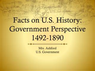 Facts on U.S. History: Government Perspective  1492-1890