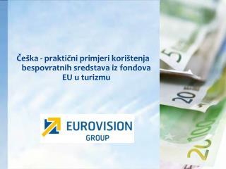 ?e�ka - prakti?ni primjeri kori�tenja bespovratnih sredstava iz fondova EU u turizmu