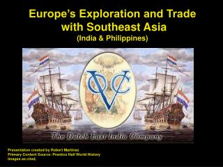 Europe's Exploration and Trade  with Southeast Asia (India & Philippines)