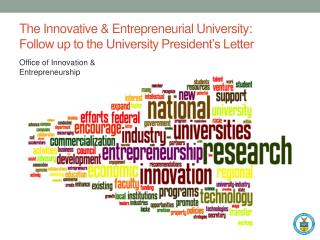 The Innovative & Entrepreneurial University: Follow up to the University President�s Letter