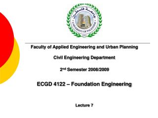 ECGD 4122 � Foundation Engineering Lecture 7