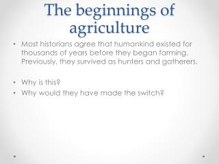 The beginnings of agriculture