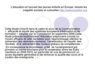 L'éducation et l'accueil des jeunes enfants en Europe: réduire les inégalité sociales et culturelles  http://www.eurydi