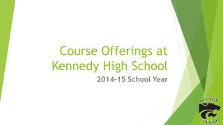 Course Offerings at Kennedy High School