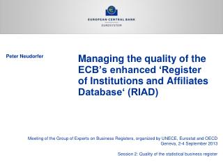 Managing the quality of the ECB's enhanced 'Register of Institutions and Affiliates Database' (RIAD)