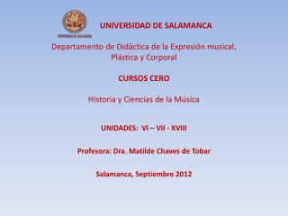 UNIDADES:  VI – VII - XVIII Profesora: Dra. Matilde Chaves de Tobar Salamanca, Septiembre 2012