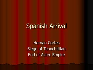 Spanish Arrival