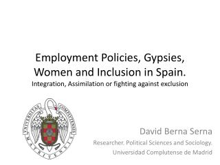 Employment Policies, Gypsies, Women and Inclusion in Spain.  Integration, Assimilation or fighting against exclusion