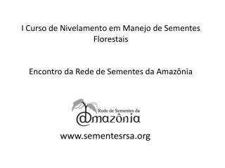 www.sementesrsa.org