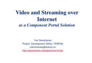 Video and Streaming over Internet as a Component Portal Solution