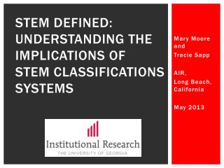 STEM Defined:  Understanding the Implications of  STEM Classifications  Systems