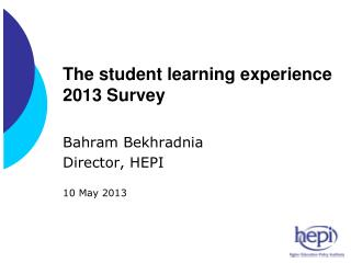 The student learning experience 2013 Survey