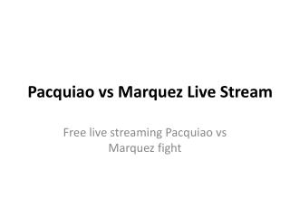 Pacquiao vs Marquez Live Stream