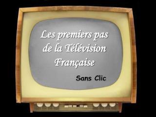 Les premiers pas  de la Télévision Française