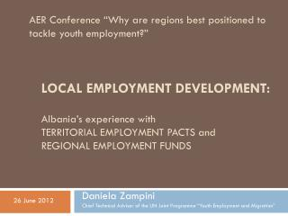 LOCAL EMPLOYMENT DEVELOPMENT:  Albania's experience with  territorial Employment Pacts  and regional employment funds