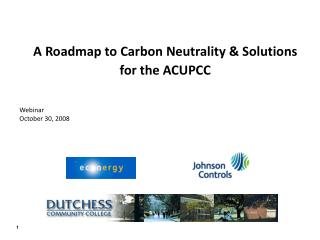 A Roadmap to Carbon Neutrality & Solutions for the ACUPCC