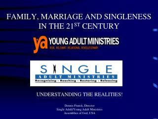 FAMILY, MARRIAGE AND SINGLENESS IN THE 21 ST  CENTURY