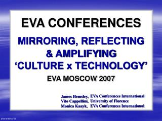 EVA CONFERENCES MIRRORING, REFLECTING  & AMPLIFYING �CULTURE x TECHNOLOGY�