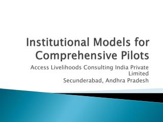 Institutional Models for Comprehensive Pilots