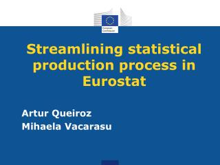 Streamlining statistical production process in Eurostat