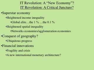 "IT Revolution: A ""New Economy""? IT Revolution: A Critical Juncture?"