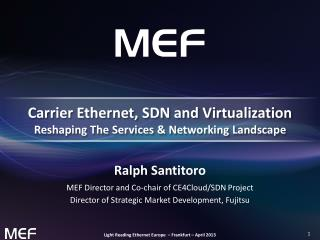 Carrier Ethernet, SDN and Virtualization  Reshaping  The Services & Networking Landscape