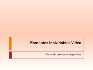 Momentos Inolvidables Video