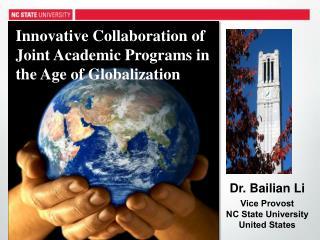 Dr. Bailian Li Vice Provost  NC State University United States