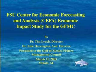 FSU Center for Economic Forecasting and Analysis (CEFA) Economic Impact Study for the GFMC
