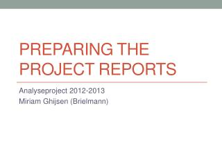 Preparing  the Project Reports
