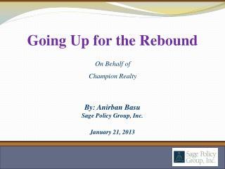 By: Anirban Basu Sage Policy Group, Inc. January 21, 2013