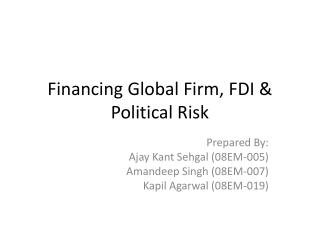 Financing Global Firm, FDI &  Political Risk