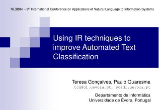 Using IR techniques to improve Automated Text Classification