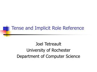 Tense and Implicit Role Reference