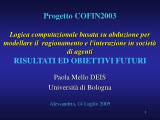 Paola Mello DEIS Università di Bologna Alessandria, 14 Luglio 2005
