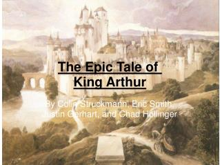 The Epic Tale of  King Arthur