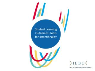 Student Learning Outcomes: Tools for Intentionality