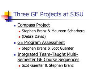 Three GE Projects at SJSU