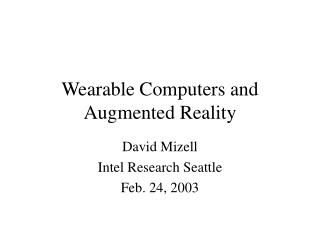 Wearable Computers and Augmented Reality