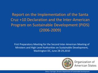 Report on the Implementation of the Santa Cruz +10 Declaration and the Inter-American Program on Sustainable Developmen