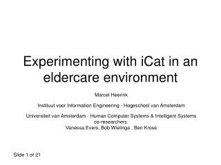 Experimenting with iCat in an eldercare environment