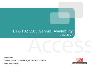 ETX-102 V3.5 General Availability July-2007